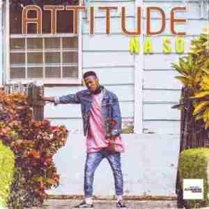 Attitude - Na So (Prod. By Killertunes)